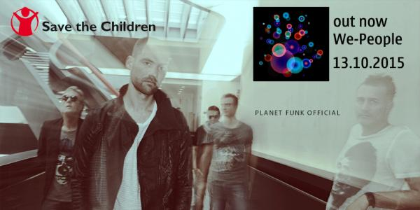 PLANET FUNK e Save The Children insieme con WE PEOPLE