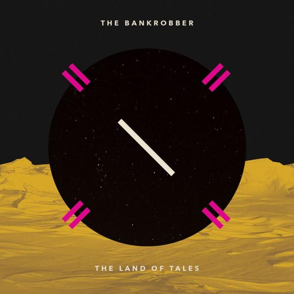 THE BANKROBBER dal 25 aprile The Land Of Tales in CD